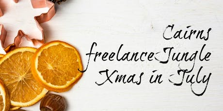 Calling all Cairns freelancers for Xmas in July  tickets