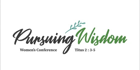 Pursuing Wisdom: Summer Women's Conference  tickets
