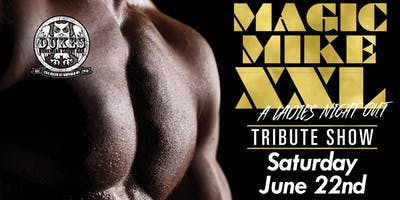 Magic Mike XXL Tribute Show - A Ladies Night Out