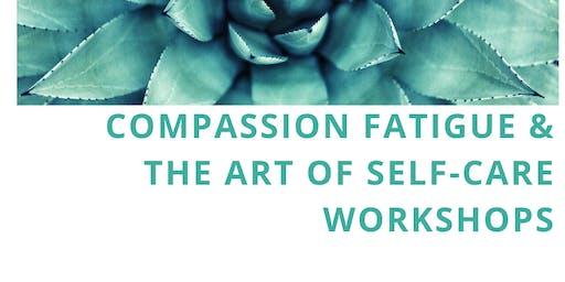 Compassion Fatigue & The Art of Self-Care