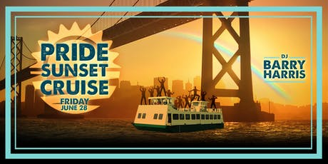 SF Gay Pride Sunset Cruise w/ Producer/DJ Barry Harris tickets