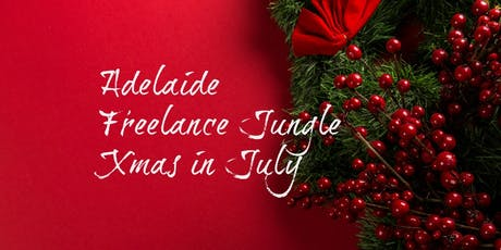 Calling all Adelaide freelancers for Xmas in July  tickets