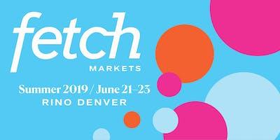 Fetch Summer Market (formerly Denver Flea)