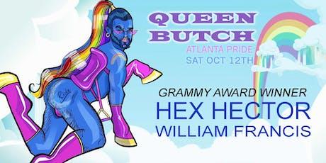 Queen Butch Atlanta Pride Outdoor Tea Dance w/ HEX HECTOR tickets