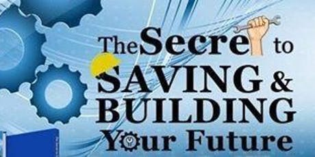 The Secret To Saving and Building Your Future (Wednesday - Afternoon) tickets