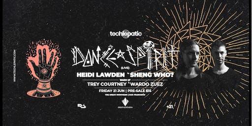 Techlepatic presents Dance Spirit, Heidi Lawden & Sheng Who