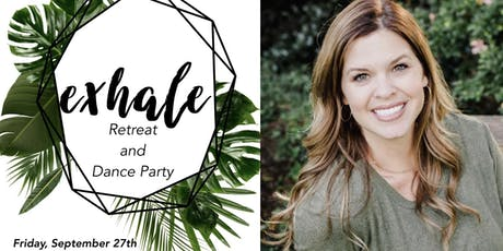 Exhale Retreat and Dance Party tickets