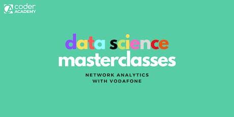 Data Science Masterclass: Network Analytics with Vodafone tickets