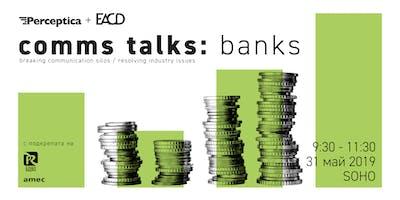 Comms Talks: Banks