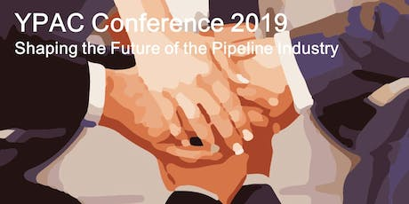 YPAC Conference 2019: Shaping the Future of the Pipeline Industry tickets
