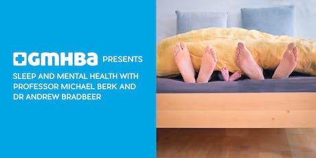 Sleep & Mental Health with Professor Michael Berk and Dr Andrew Bradbeer tickets