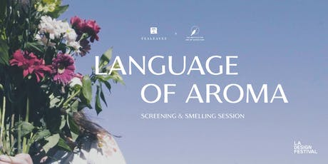 FILM: Language of Aroma: Screening & Smelling Session tickets