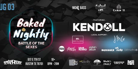 Baked Nightly ft. Kendoll (Austin) tickets
