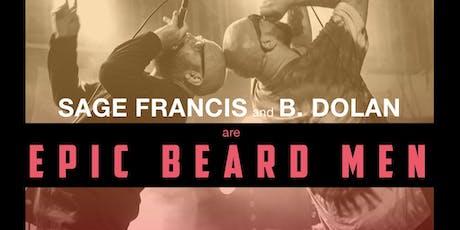 Sage Francis & B.Dolan Are Epic Beard Men tickets