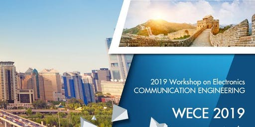 Workshop on Electronics Communication Engineering (WECE 2019)