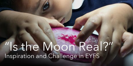 """Is the Moon Real?"": Inspiration and Challenge in EYFS tickets"