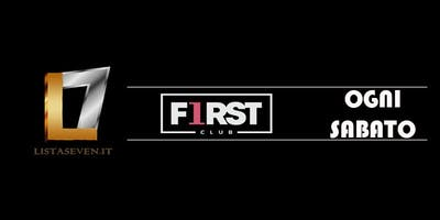 FIRST CLUB MILANO // OGNI SABATO IN LISTA SEVEN