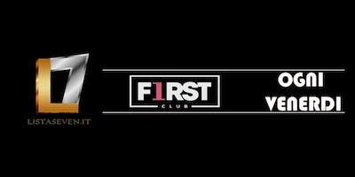FIRST CLUB MILANO // OGNI VENERDI IN LISTA SEVEN