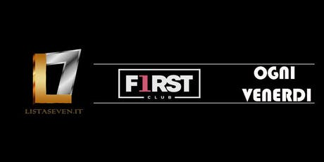 FIRST CLUB MILANO // OGNI VENERDI IN LISTA SEVEN tickets