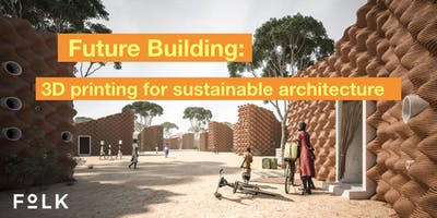 Future building: computation and 3d-printing for sustainable architecture.
