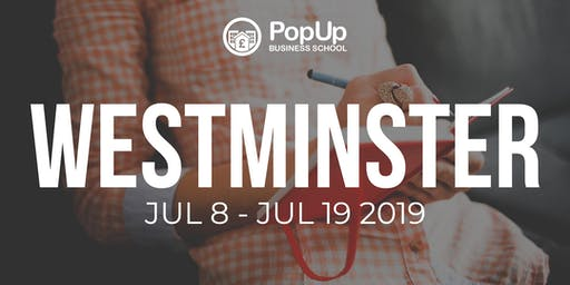 Westminster July 2019 - PopUp Business School