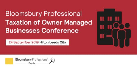 Bloomsbury Professional: Taxation of Owner Managed Businesses Conference  tickets