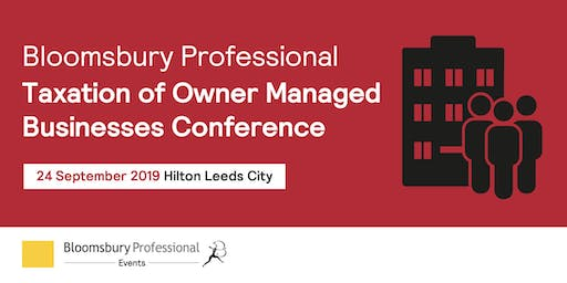 Bloomsbury Professional: Taxation of Owner Managed Businesses Conference