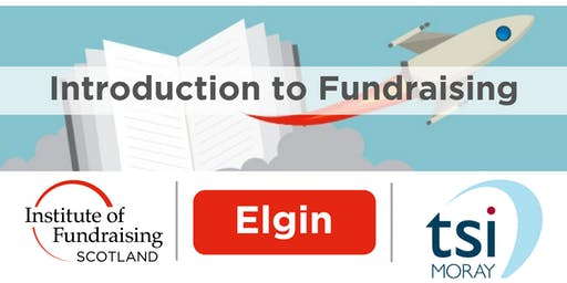 Introduction to Fundraising - Moray (Elgin)