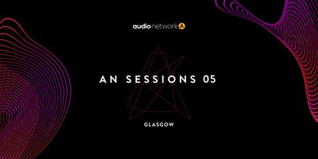 Audio Network presents AN SESSIONS: Glasgow tickets