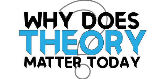 Why Does Theory Matter Today?: USC Theory Masterclass
