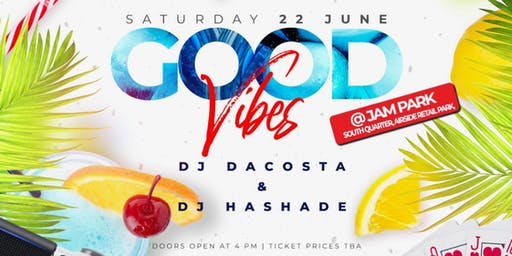 Good Vibes @ Jam Park - Saturday June 22nd