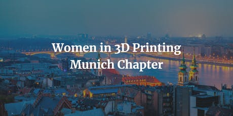 Women in 3d Printing - Munich Chapter tickets