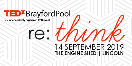 TEDxBrayfordPool (Lincoln) - Re:Think tickets