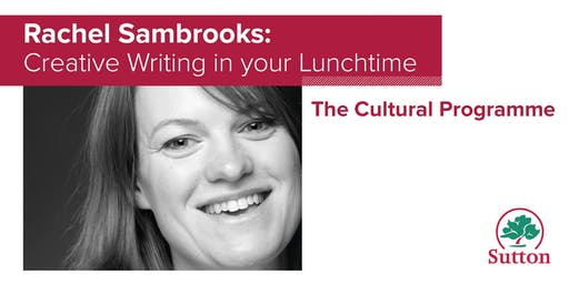 Rachel Sambrooks: Creative Writing in Your Lunchtime