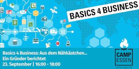Basics 4 Business: Aus dem Nähkästchen... Ein Gründer berichtet Tickets