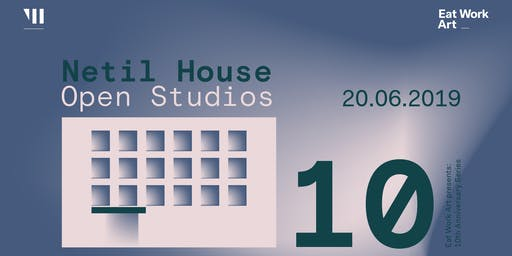 Netil House OPEN STUDIOS 2019 | EAT WORK ART 10th Anniversary Series