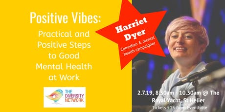 Positive Vibes: Practical & Positive Steps to Good Mental Health at Work tickets