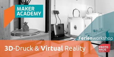 makerAcademy: 3D-Druck & Virtual Reality