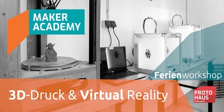 makerAcademy: 3D-Druck & Virtual Reality Tickets