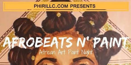 Afrobeats & PAINT PARTY \ @phiri | JUNE 20th tickets