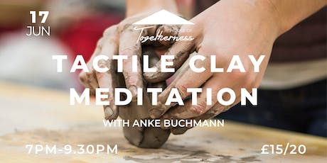 Tactile Clay Meditation with Anke Buchman tickets