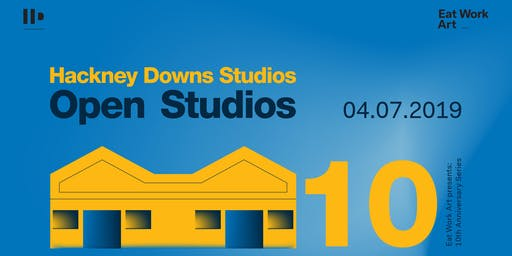 Hackney Downs Studios OPEN STUDIOS 2019 | EAT WORK ART 10th Anniversary Series