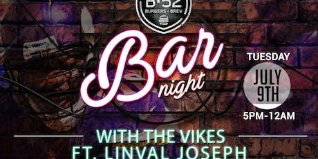 LYNC LLC AND HYPE MAGAZINE PRESENTS B-52 BAR NIGHT WITH VIKES tickets