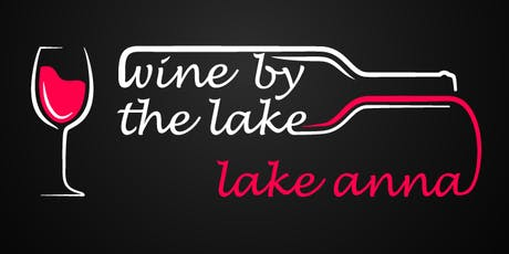 2019 Wine by the Lake Wine Festival Lake Anna tickets