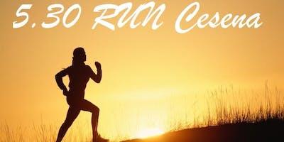 5:30 Run Cesena