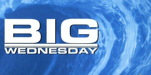 The Savoy Presents: BIG WEDNESDAY