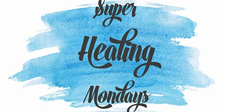 Super Healing Mondays tickets