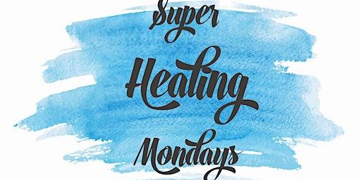Super Healing Mondays