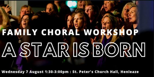 Family Choral Workshop : A Star Is Born