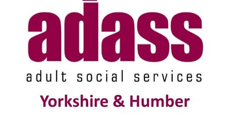 ADASS  Y&H Improving Quality and Standards in Care Event tickets